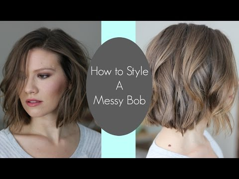 How To Style Messy Bob Tutorial