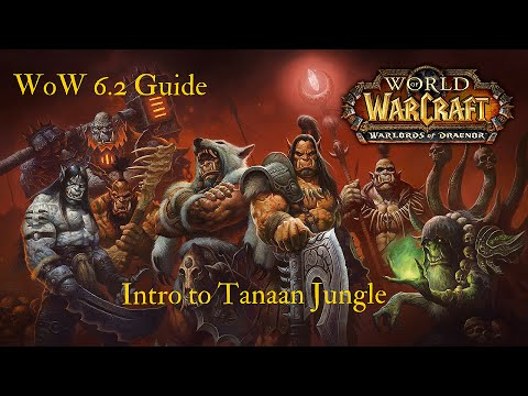 Bluze's Simple WoW ( Warlords of Draenor 6.2) Weekly Guide: Intro into Tanaan Jungle and Shipyard