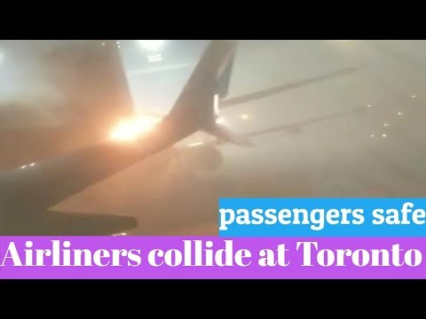 Airliners collide at Toronto's Pearson Airport, passengers safe (2018)