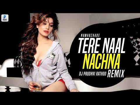 Tere Naal Nachna (Remix) - DJ Prudhvi Rathod | Nawabzaade | Badshah | Athiya Shetty | Sunanda Sharma