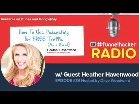 Heather Havenwood, How To Use Podcasting For FREE Traffic (As a Guest)