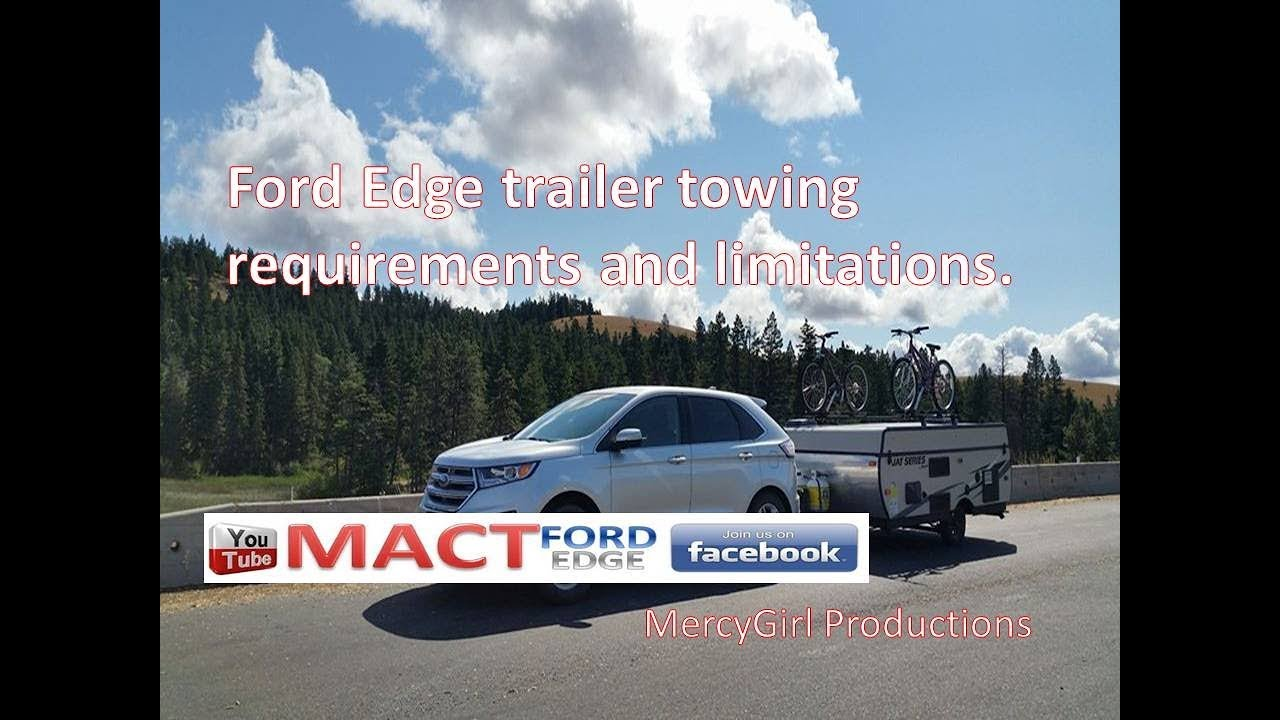 Ford Edge Trailer Towing Requirements And Limitations