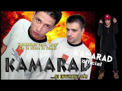 KAMARAD & Asu' - Ce le place la femei | Kamarad Official
