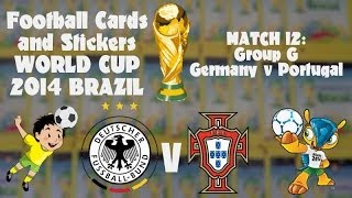 FOOTBALL CARDS & STICKERS WORLD CUP 2014 ☆ MATCH12 GERMANY v PORTUGAL ☆ panini adrenalyn xl opening