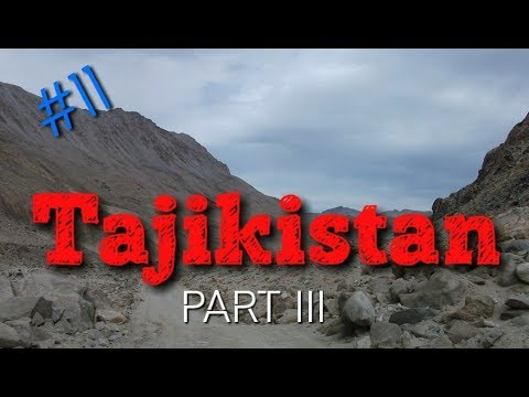 Episode 11. Tajikistan. Wakhan Valley, Pamir, road to Osh