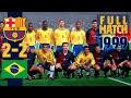 FULL MATCH: FC Barcelona – Brazil (1999) MP3
