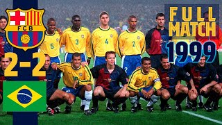 Full match: fc barcelona – brazil (1999)