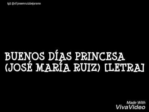 Buenos Días Princesa (José María Ruiz) [letra]