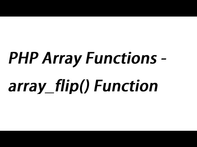 PHP Array Functions - array_flip() Function