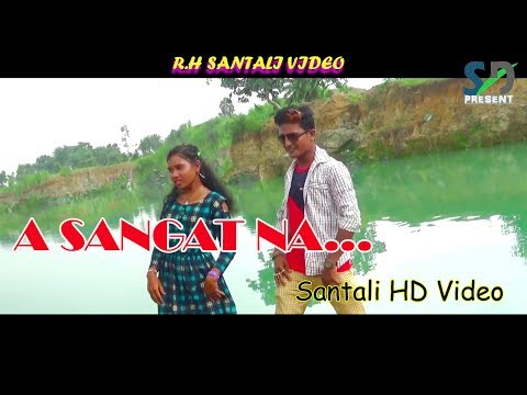 """A Sangat Na"" New Santali Video Song 2018"