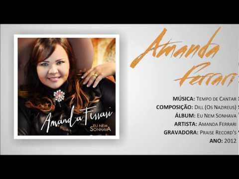 TEMPO DE CANTAR - AMANDA FERRARI - LANÇAMENTO 2012