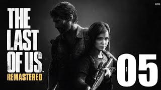 The Last Of Us Remastered Gameplay Walkthrough Part 5 Let