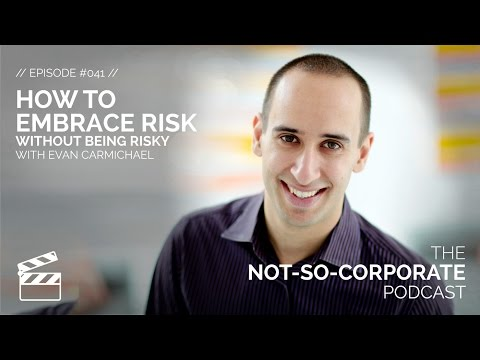 How to Embrace Risk without Being Risky #041 - The Not-So-Corporate Podcast