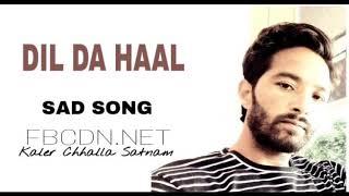 Dil Da HAAL_PUNJABI HINDI SONG MUSIC_-KALER CHHALLA SATNAM-NEHA KAKKAR(pagalworld.com)-mp3-youtube-