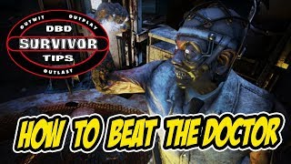 DEAD BY DAYLIGHT - Survivor Tips - How to Beat The Doctor