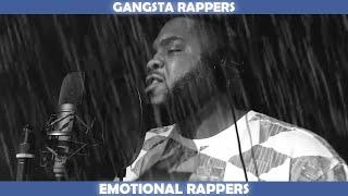 GANGSTA RAPPERS VS EMOTIONAL RAPPERS