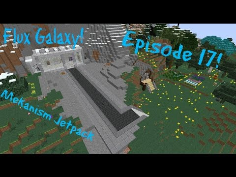 Flux Galaxy Ep 17-- Mekanism Jetpack and Freerunners!
