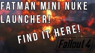 Fallout 4: Fatman Mini NUKE Launcher - Find It Here!