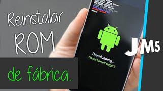 Como Reinstalar a ROM de fabrica no Android