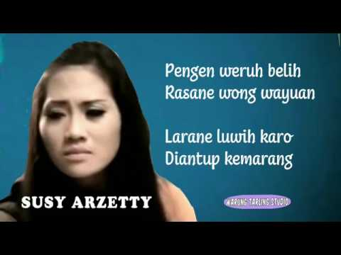 LIRIK SUSY ARZETTY    Diantup Kemarang  Video Clip  Original