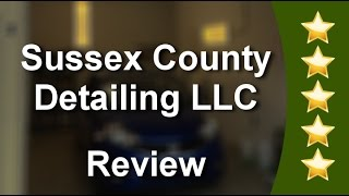 Sussex County Detailing LLC Milton DE 5 Star Review by William F., Rehoboth Beach