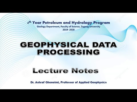 Geophysical Data Processing - Lecture 1 - Part 1