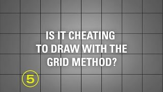 Is it Cheating to Use the Grid Method to Draw?