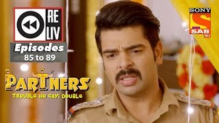 Weekly Reliv Partners trouble ho gayi double 26th March  to 30th March 2018 Episode 85 to 89