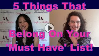 5 Things That Belong on Your Must Have List - Dating Advice for Women