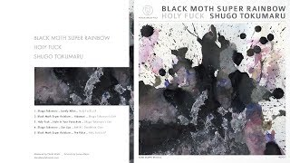 Shugo Tokumaru - Sun Lips (Black Moth Super Rainbow)