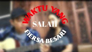 Download FIERSA BESARI - WAKTU YANG SALAH COVER BY DEVI MERTA NADI