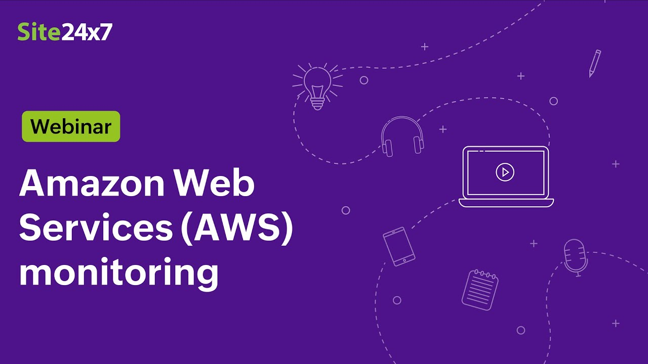 [Webinar] Amazon Web Services (AWS) Monitoring with Site24x7