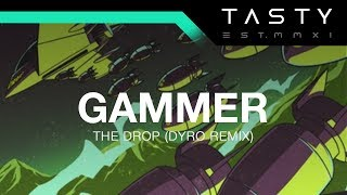 Gammer - The Drop (Dyro Remix)