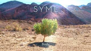 "SYML - ""Body"" [Official Audio]"