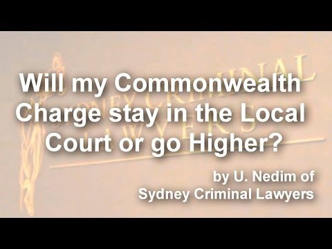 Will my commonwealth charge stay in the Local Court or go Higher?