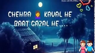 Chehra kamal hai bat gajal