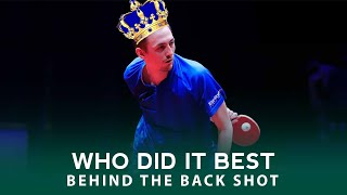 Table Tennis Behind The Back Shot | Who Did The BEST?