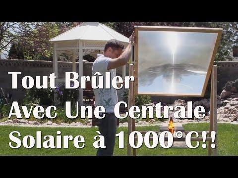 Tout Brûler Avec Une Centrale Solaire à 1000°C!!
