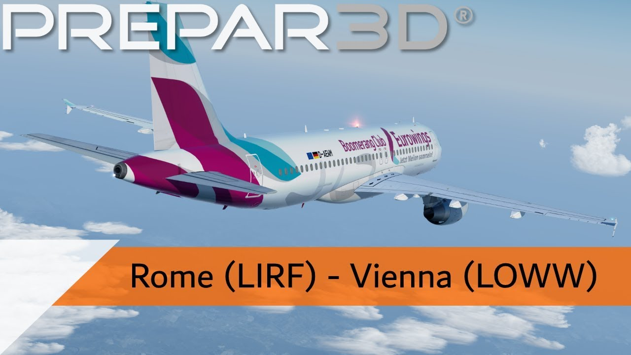 P3D V4 3 Full Flight - Eurowings A320 - Rome to Vienna (LIRF-LOWW)