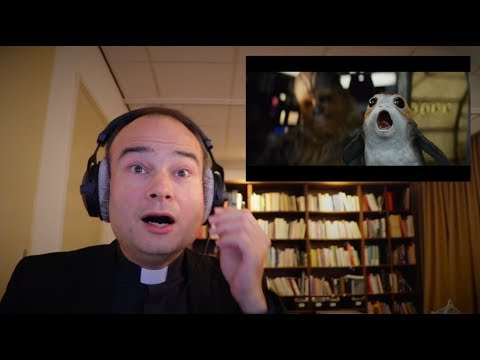 Fr  Roderick watches The Last Jedi Trailer