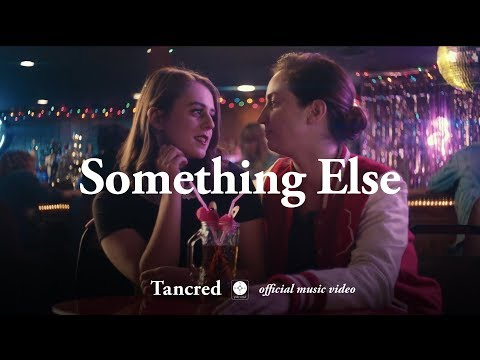 Tancred - Something Else [OFFICIAL MUSIC VIDEO]