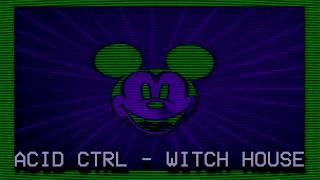 ACID CTRL - Witch House