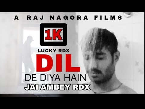 DIL DE DIYA HAIN:BY-LUCKY RDX:AFTER BRECKUP(RAJ NAGORA FILM PRESENTS)