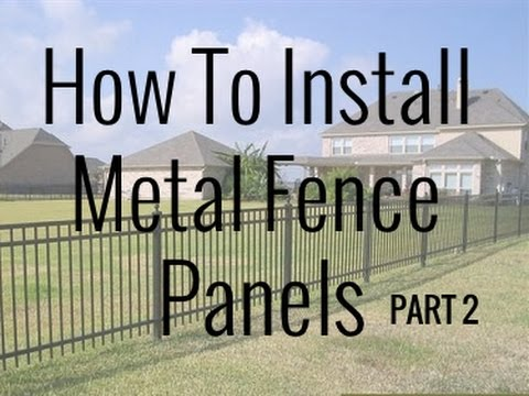 How To Install Metal Fence Panels Part 2 Diy Youtube