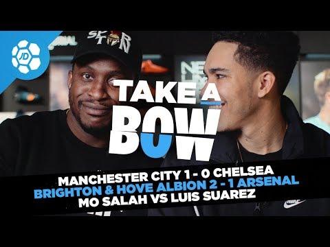 Manchester City 1-0 Chelsea, Brighton 2-1 Arsenal, Mo Salah Vs Luis Suarez - Take a Bow