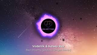 Vodenik & Kelsey Ray - Bad Dreams [Soulless Ginger Remix]