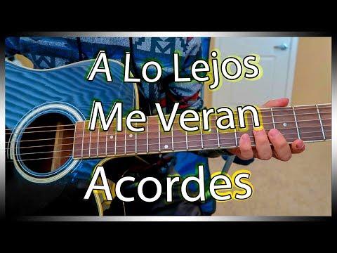 El De La Guitarra | A Lo Lejos Me Veran | Acordes