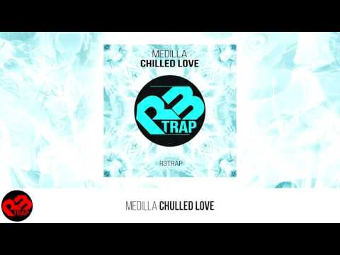 Medilla - Chilled Love (Original Mix) OUT NOW