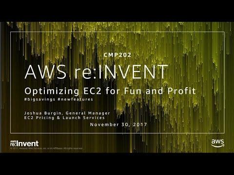 AWS re:Invent 2017: Optimizing EC2 for Fun and Profit #bigsavings #newfeatures (CMP202)