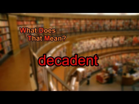 What does decadent mean?